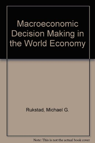 9780030763465: Macroeconomic Decision Making in the World Economy