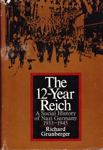 9780030764356: The 12-Year Reich; A Social History of Nazi Germany, 1933-1945.