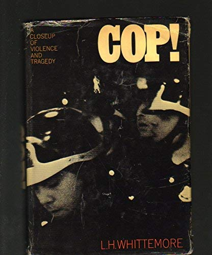 9780030764752: Cop!: A closeup of violence and tragedy,