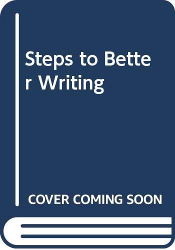 9780030764905: Steps to Better Writing