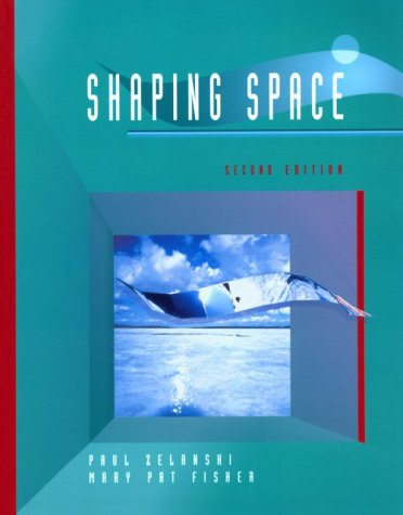 9780030765469: Shaping Space: The Dynamics of Three-Dimensional Design