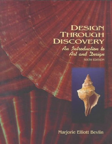 9780030765476: Design Through Discovery: An Introduction to Art and Design, 6th Edition