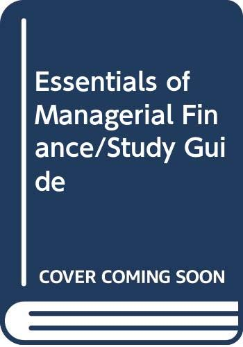 Essentials of Managerial Finance/Study Guide: J. Fred Weston