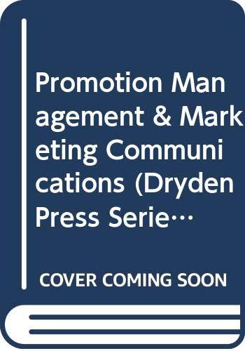 9780030767487: Promotion Management & Marketing Communications (Dryden Press Series in Marketing)