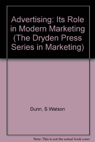 9780030767524: Advertising: Its Role in Modern Marketing (The Dryden Press Series in Marketing)