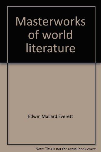 Masterworks of World Literature: Edwin Mallard Everett;