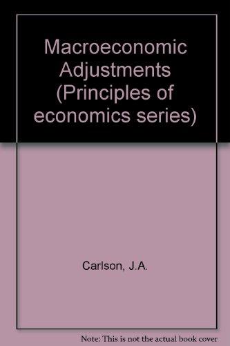 Macroeconomic Adjustments (Principles of economics series): Carlson, J.A.