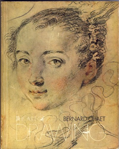 The Art of Drawing: Chaet, Bernard