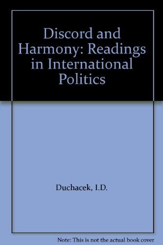 Discord and Harmony: Readings in International Politics [Apr 24, 1972] Duchac.: Duchacek, I.D.
