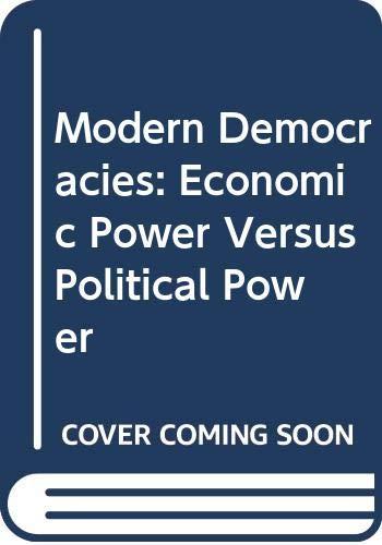 9780030772801: Modern Democracies: Economic Power Versus Political Power
