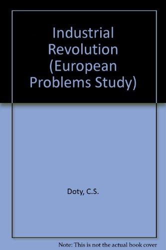 Industrial Revolution (European Problems Study): C.S. Doty