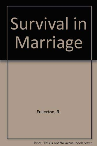 9780030774607: Survival in Marriage