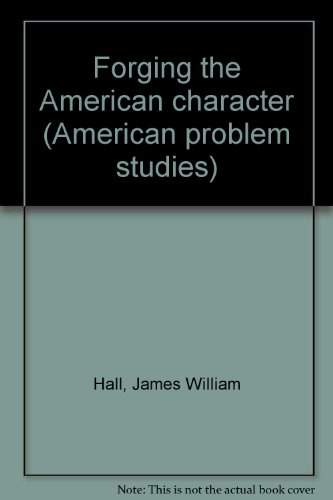 9780030775406: Forging the American character (American problem studies)