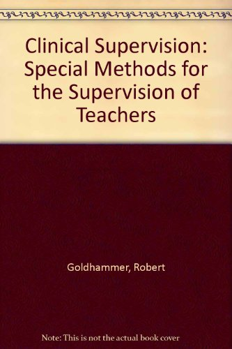 9780030775451: Clinical Supervision: Special Methods for the Supervision of Teachers