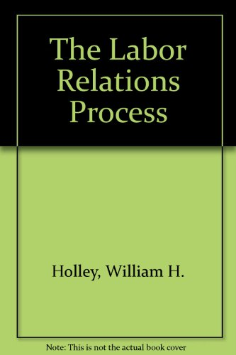 9780030777363: The Labor Relations Process