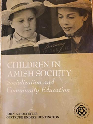9780030777509: Children in Amish Society: Socialization and Community Education (Case Studies in Education and Culture)