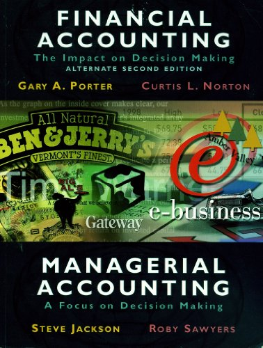 9780030777660: Financial Accounting- The Impact on Decision Making, Managerial Accounting, the Focus on Decision Making