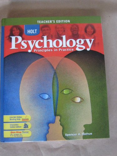Holt Psychology - Teacher's Edition: Principles in Practice (0030777917) by Rathus, Spencer A.