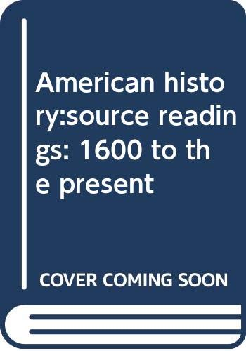 9780030778803: American history:source readings: 1600 to the present