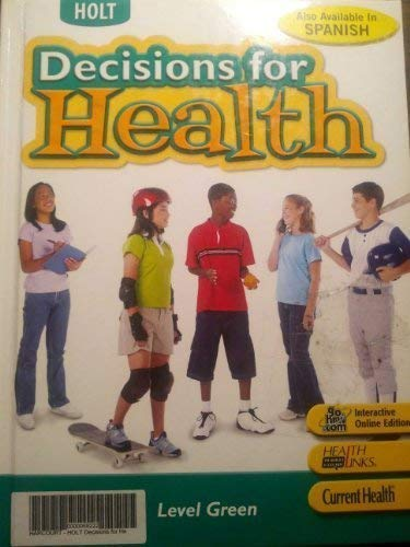 9780030779695: Holt Decisions for Health: Teacher Edition Level Green 2007