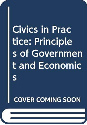 9780030779787: Civics in Practice: Principles of Government and Economics