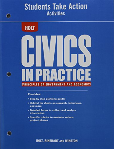 9780030780035: Civics In Practice Principles of Government and Economics Students Take Action Activities