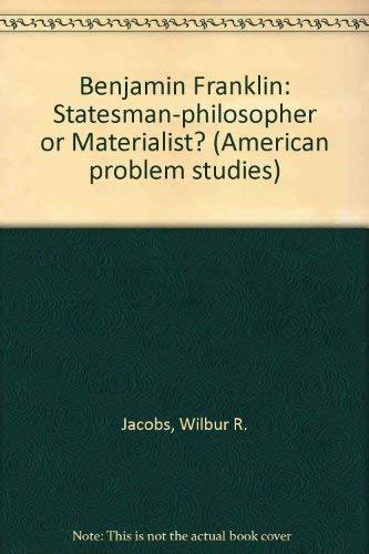 9780030780455: Benjamin Franklin: Statesman-philosopher or Materialist? (American problem studies)