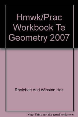 Holt Geometry: Homework and Practice Workbook Teacher Guide: HOLT, RINEHART AND WINSTON