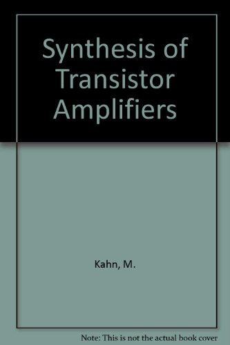 The Synthesis of Transistor Amplifiers: Kahn, Michael;Doyle, John M.