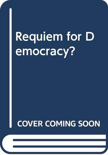 9780030781209: Requiem for Democracy?