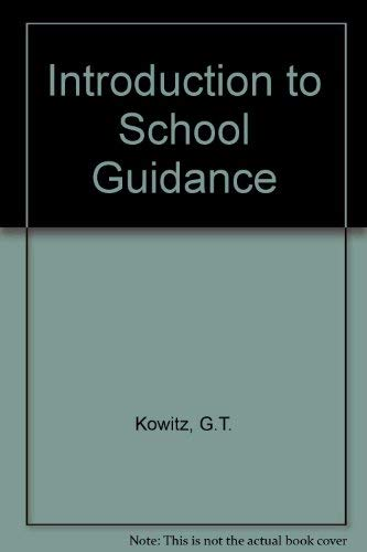 An introduction to school guidance: Kowitz, Gerald T