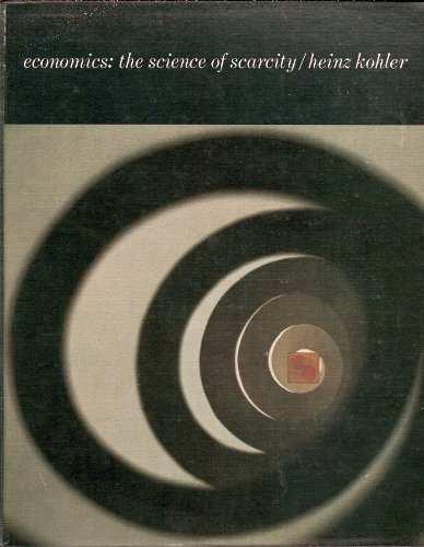 9780030781957: Economics,: The science of scarcity