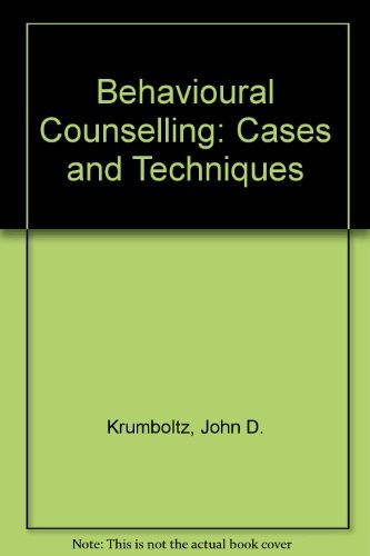 Behavioral Counseling : Cases and Techniques: Carl E. Thoresen;