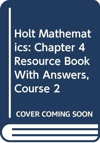 9780030782992: Holt Mathematics: Chapter 4 Resource Book with Answers Course 2