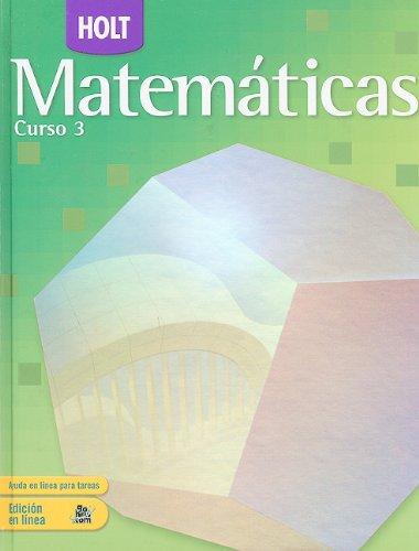 Holt Mathematics Course 3: Spanish Student Edition: HOLT, RINEHART AND