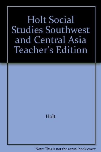 9780030785511: Holt Social Studies: Southwest and Central Asia