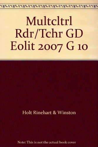 Multcltrl Rdr/Tchr GD Eolit 2007 G 10: Holt Rinehart & Winston