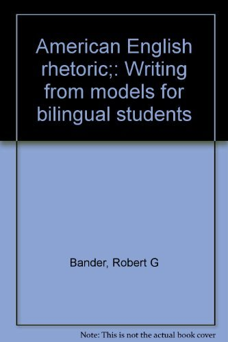 9780030787256: American English rhetoric;: Writing from models for bilingual students