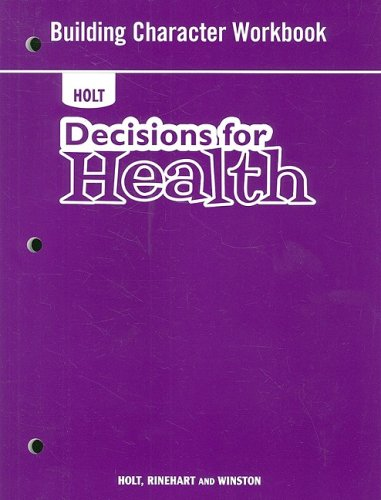 9780030788345: Decisions for Health: Building Character Workbook