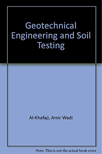 9780030789441: Geotechnical Engineering and Soil Testing