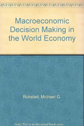 9780030789489: Macroeconomic Decision Making in the World Economy