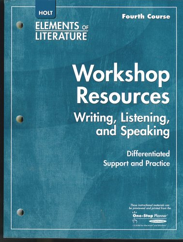 9780030790775: Holt Elements of Literature, Fourth Course, Grade 10: Workshop Resources Writing, Listening, and Speaking Differenttiated Support and Practice