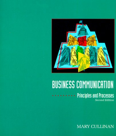 9780030790980: Business Communication: Principles and Processes