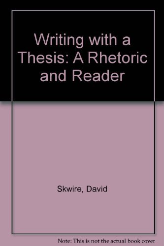 9780030791017: Writing With a Thesis: A Rhetoric and Reader