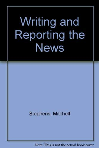 9780030791772: Writing and Reporting the News