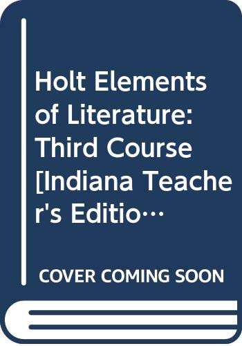9780030791840: Holt Elements of Literature: Third Course [Indiana Teacher's Edition] (9th Grade)