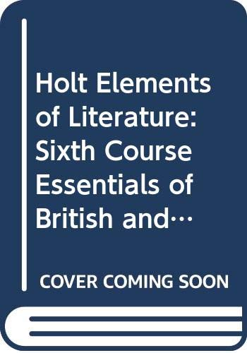 9780030791888: Holt Elements of Literature: Sixth Course Essentials of British and World Literature [Indiana Teacher's Edition] (Sixth Course)