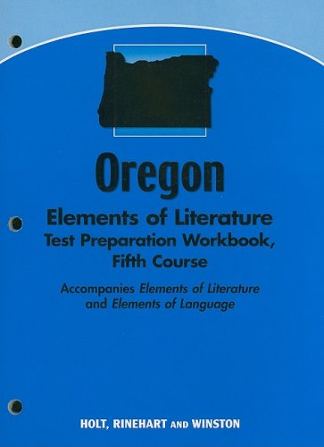 9780030792915: Oregon Elements of Literature Test Preparation Workbook, Fifth Course: Accompanies Elements of Literature and Elements of Language (Eolit 2007)