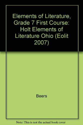 Elements of Literature Ohio: Elements of Literature Student Edition First Course 2007: HOLT, ...