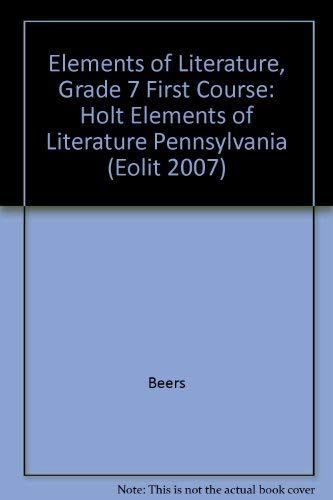 Holt Elements of Literature, First Course (Pennsylvania: Dr. Kylene Beers